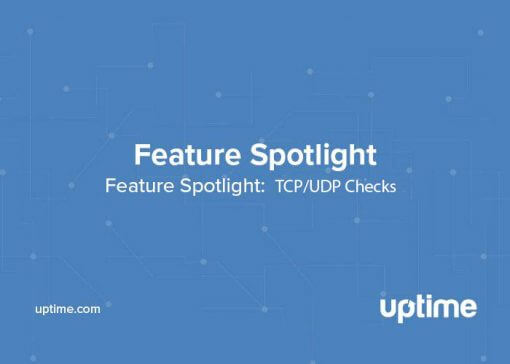 Uptime.com Feature Spotlight TCP/UDP