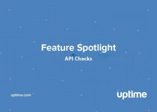 Uptime.com API check feature spotlight blog post title graphic