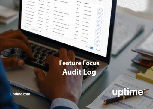 uptime feature focus accountability audit log