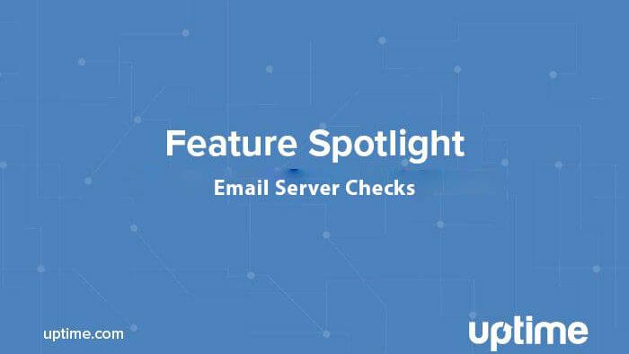 uptime.com email server checks post title graphic