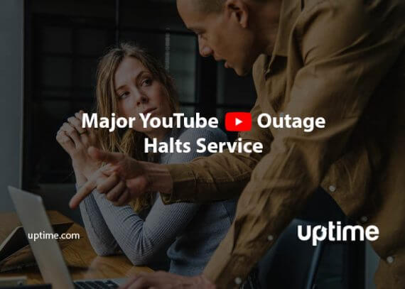 youtube outage blog post title uptime.com