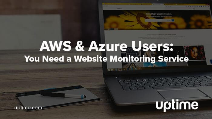 title graphic AWS & Azure Users need web monitoring service uptime blog