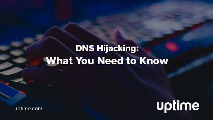 dns hijacking article title graphic uptime.com