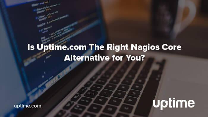 nagios core alternative uptime.com