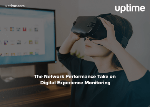 The Network Performance Take on Digital Experience Monitoring